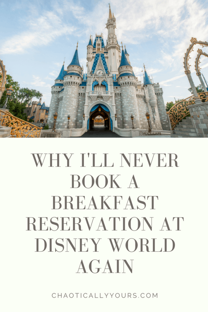 Why I'll Never Book A Breakfast Reservation At Disney World Again!