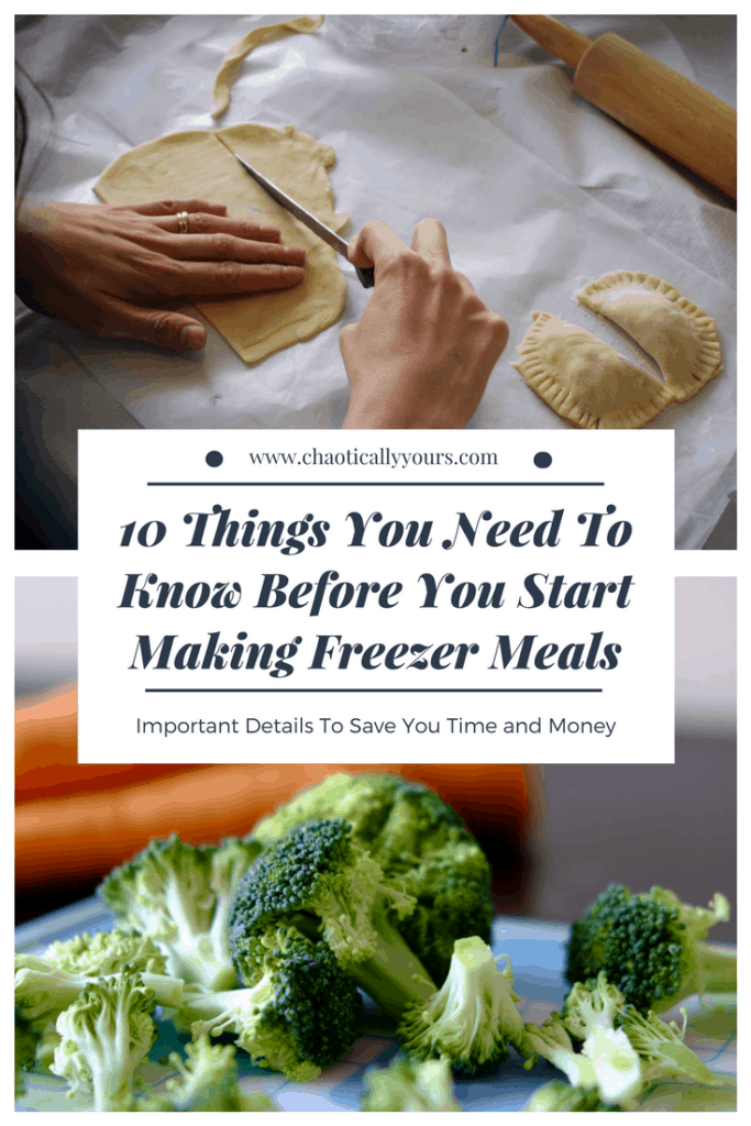hands preparing a meal and the title 10 Things You Need To Know Before You Start Freezer Cooking