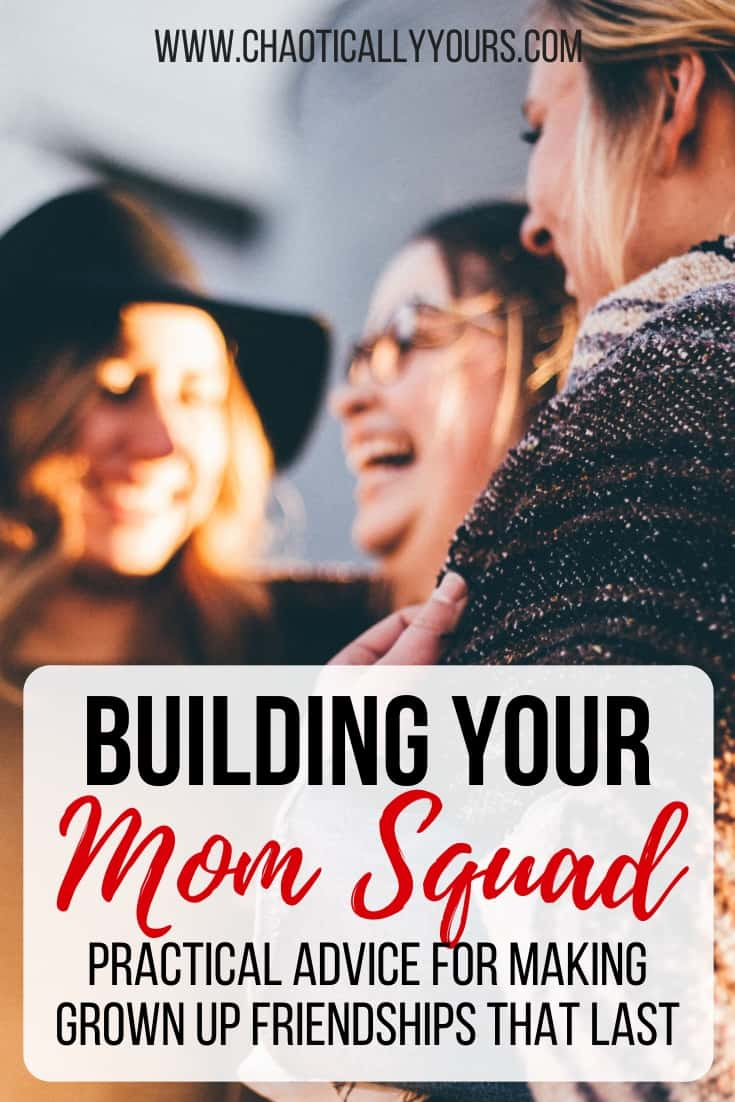 Building Your Mom Squad: How To Make Lasting Grown Up Friendships