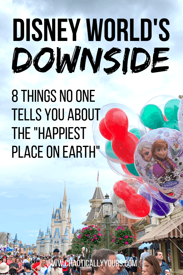 The Downside of Disney: 8 Things No One Tells You About the Happiest Place On Earth