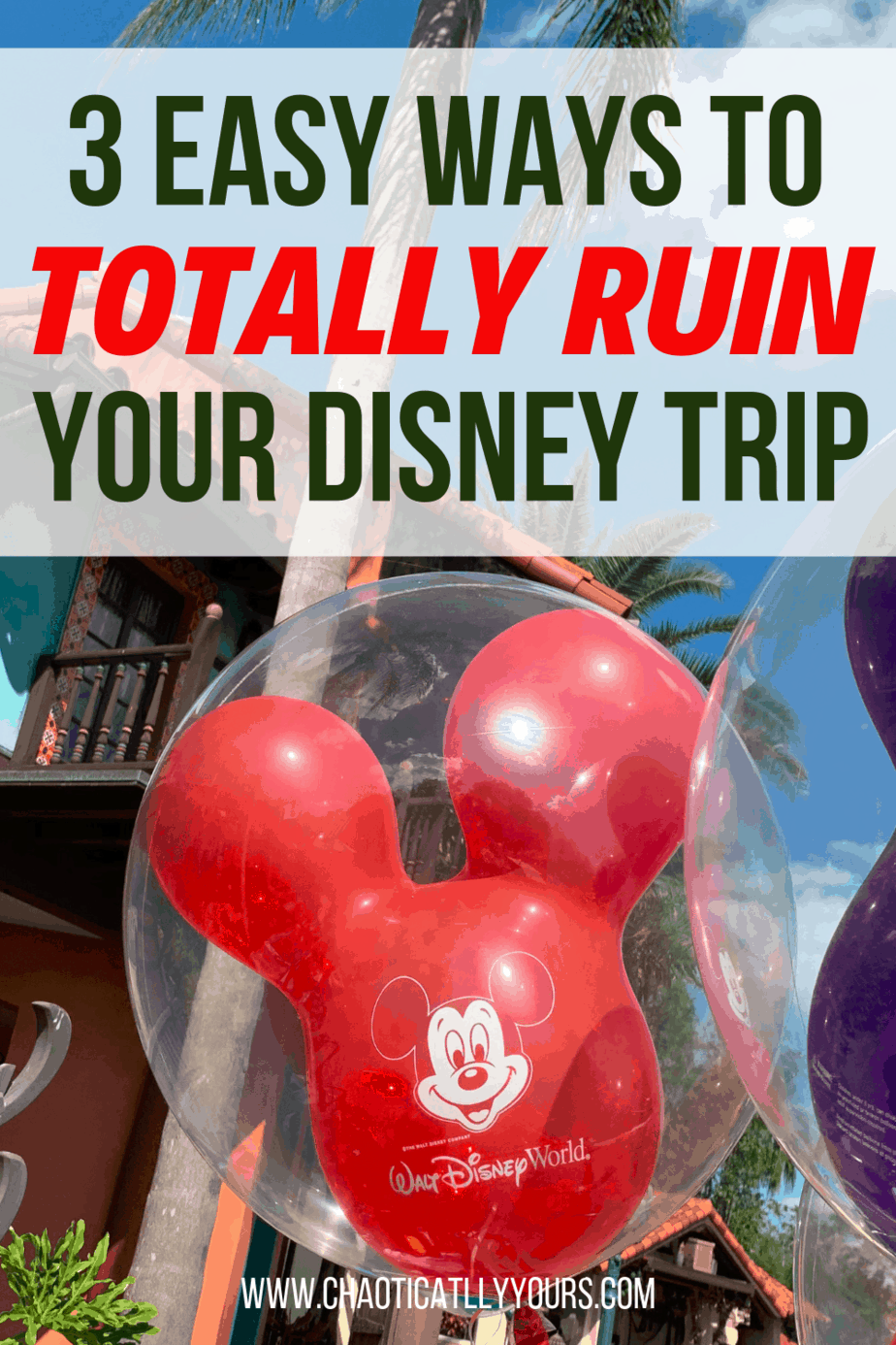 Three easy ways to totally ruin your Walt Disney World vacation