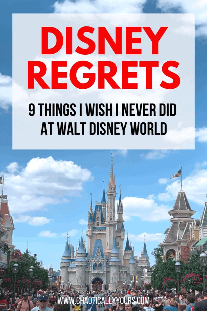 9 Things I Regret Doing At Walt Disney World