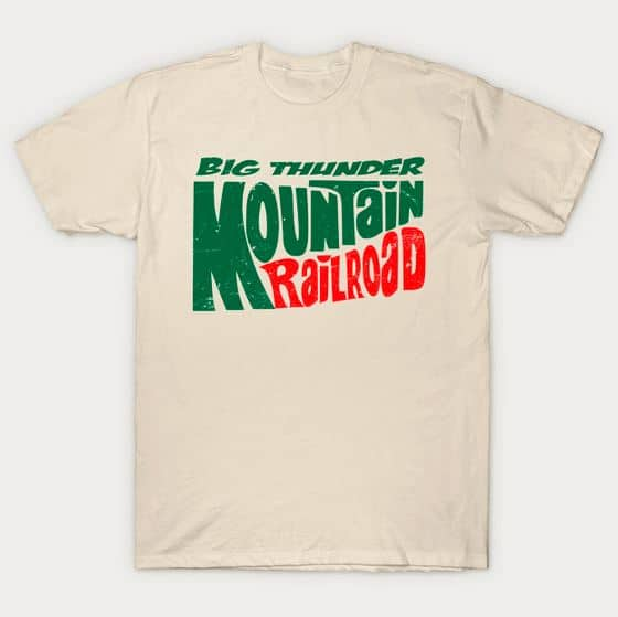 BIg Thunder Mountain Rail Road t-shirt