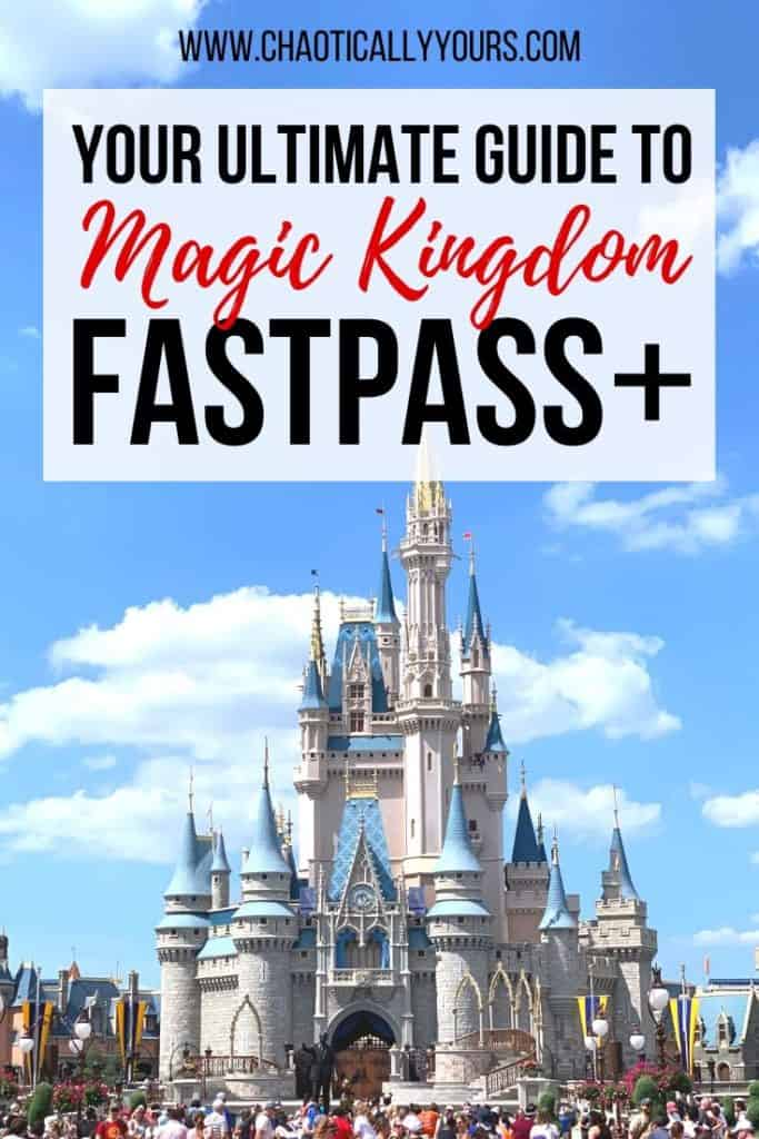 A picture of Cinderella Castle in the Magic Kingdom with the text Your Ultimate Guide to Magic Kingdom Fastpass Plus